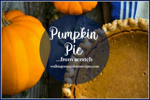 Pumpkin Pie from Scratch from Walking on Sunshine Recipes
