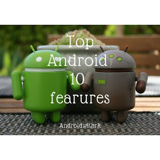 top android 10 fearures | androidwithrk