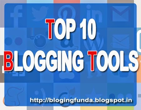 Top 10 Blogging Tools - A Review by BlogingFunda