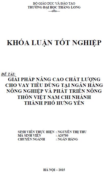 Giải pháp nâng cao chất lượng cho vay tiêu dùng tại Ngân hàng Nông nghiệp và Phát triển Nông thôn Việt Nam Chi nhánh thành phố Hưng Yên