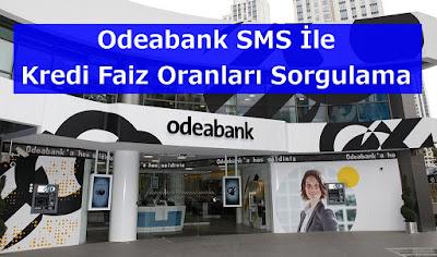 Odeabank SMS İle Kredi Faiz Oranları Sorgulama