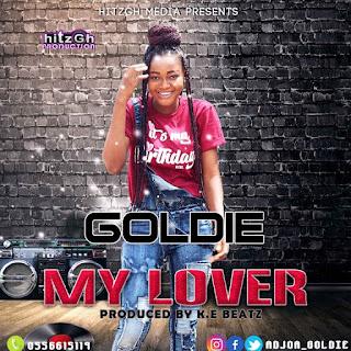 Goldie – My Lover (Prod. By K.E Beatz)