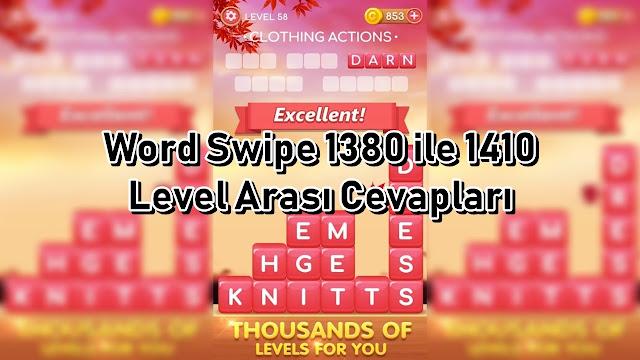 Word Swipe 1380 ile 1410 Level Arasi Cevaplar