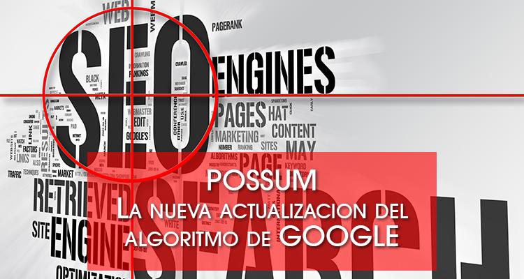 Cambios algoritmo Google 2016: Llega Possum