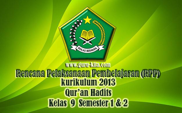 Rpp Dan Perangkat Qur An Hadits Kelas 9 Mts Kurikulum 2013 Guru Kita