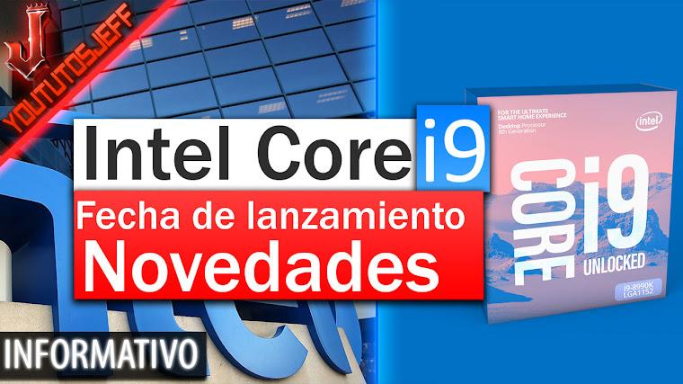 Intel Core i9 La Nueva familia de procesadores | Fecha de lanzamiento