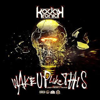 New Music Alert, Wake Up Like This, Kodak Kronick, Kodak K, New Single, Hip Hop Everything, Team Bigga Rankin, Promo Vatican, New Hip Hop Music,