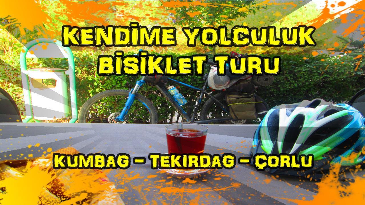 2015/09/22 Kendime Yolculuk Bisiklet Turu - (Tekirdağ/Kumbağ - Tekirdağ/Çorlu)