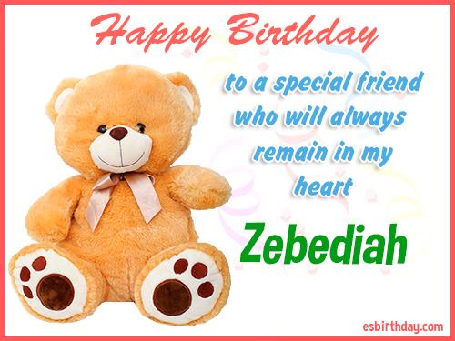 Zebediah Happy birthday friend