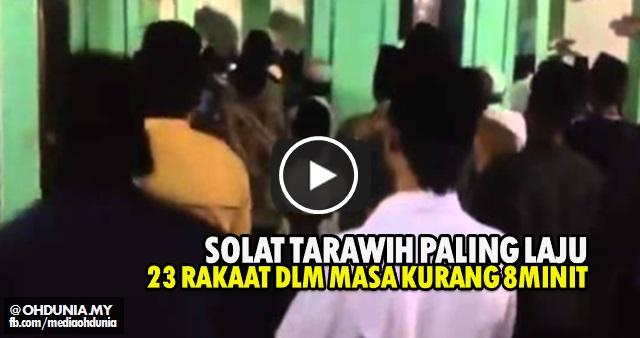 Solat Tarawih Paling Laju Di Dunia, 23 Rakaat Kurang Dari 8 Minit !..