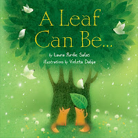 A Leaf Can Be Laura Purdie Silas