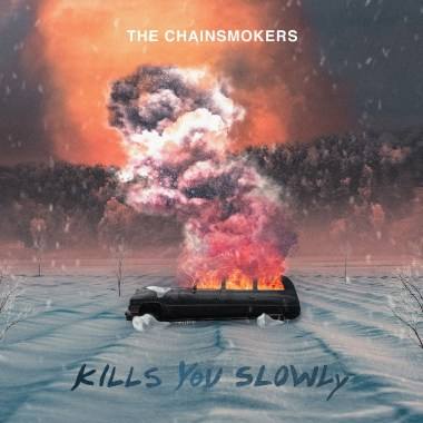 [ MUSIC ] The Chainsmokers – Kills You Slowly | MP3 DOWNLOAD