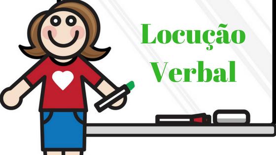 Como e quando utilizar uma Locução Verbal e seus exageros