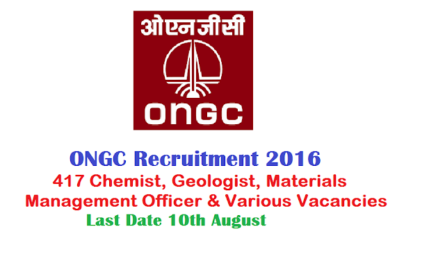 ONGC OIL AND NATURAL GAS CORPORATION LIMITED Recruitment 2016 Apply online|ONGC Recruitment 2016 – 417 Chemist, Geologist, Materials Management Officer & Various Vacancies – Last Date 10 August|ONGC Recruitment 2016|Oil and Natural Gas Corporation Limited (ONGC) invites application for the post of 417 Chemist, Geologist, Materials Management Officer & Various Vacancies Through GATE-2016. Apply Online before 10 August 2016. /2016/07/ongc-oil-and-natural-gas-corporation-limited-recruitment-2016-apply-online-chemist-geologist-materials-management-officer-through-gate-2016.html