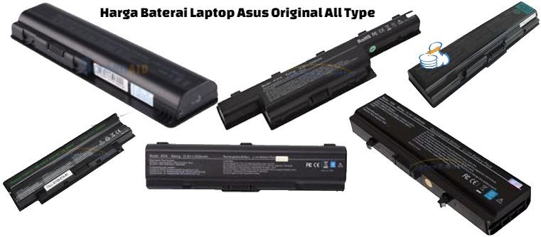 Harga Baterai Laptop Asus Original All Type Terbaru 2018