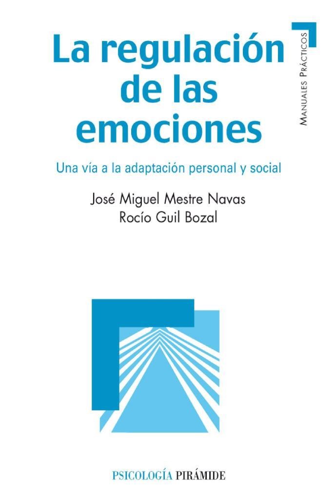 La regulación de las emociones: Una vía a la adaptación personal y social