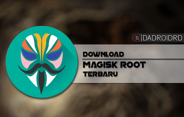 Magisk Terbaru, Download Magisk, Latest Version Magisk, Magisk Root, Magisk New Version, Magisk Versi Terbaru, Magisk V19.4, Magisk V19.3, Magisk V20.0