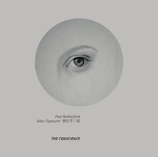 Paul Rutherford, Sabu Toyozumi, The Conscience