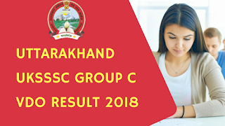 Uttarakhand UKSSSC Group C VDO Result 2018 - Check Here