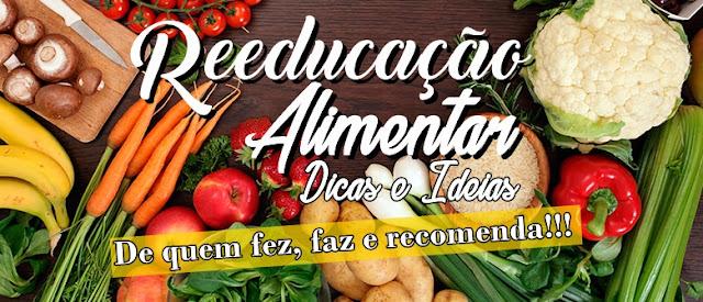 R.A Reeducação Alimentar Dicas e Ideias