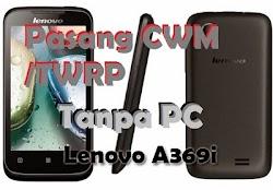 Cara Install CWM / TWRP Recovery Lenovo A369i Tanpa PC Dengan Mudah