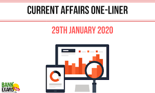 Current Affairs One-Liner: 29th January 2020