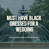 Must Have Black Dresses For a Wedding