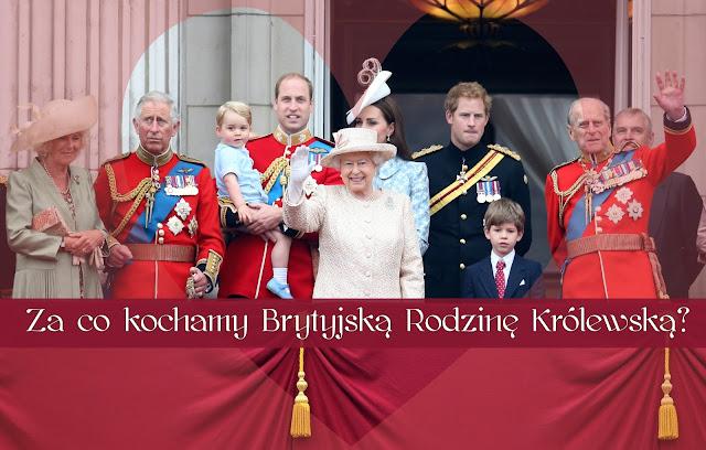 Za co kochamy Brytyjską Rodzinę Królewską?