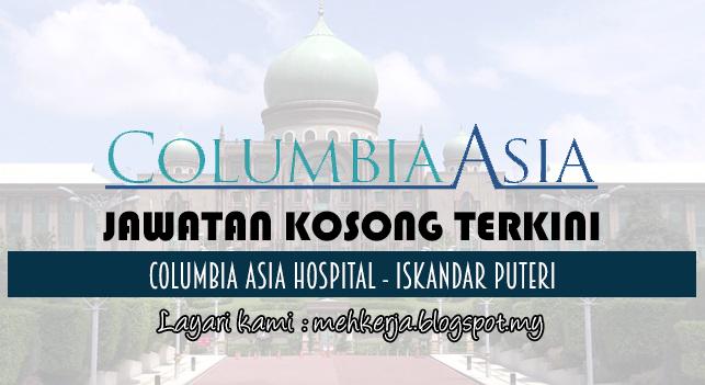 Jawatan Kosong Terkini 2017 di Columbia Asia Hospital - Iskandar Puteri