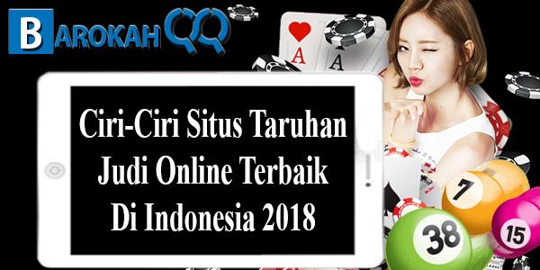 Ciri-Ciri Situs Taruhan Judi Online Terbaik Di Indonesia 2018