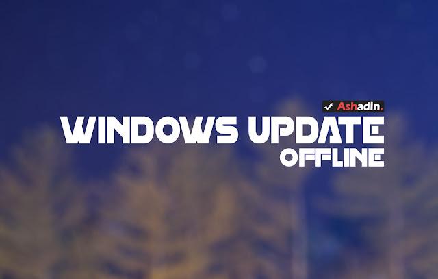 Begini cara Update Windows secara Offline tanpa perlu install ulang
