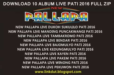 download 10 album New Pallapa 2016 live pati 2016 full zip rar