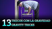 13 Trucos con la gravedad, MAGIA-CIENCIA, 13 Gravity tricks