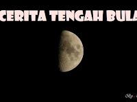Cerita Tengah Bulan