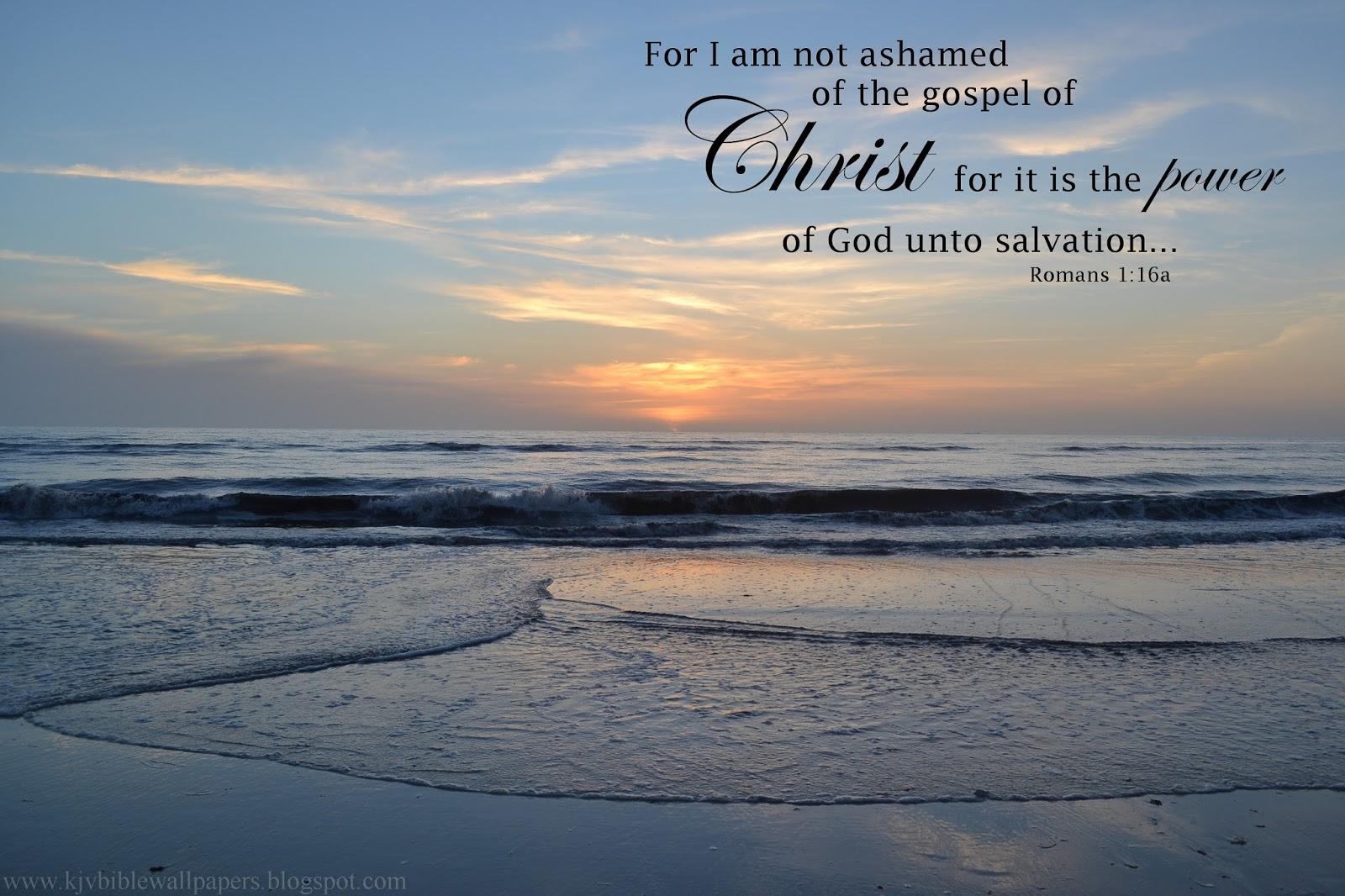 KJV Bible Wallpapers: Not Ashamed - Romans 1:16