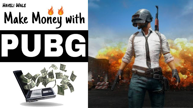 How to Earn Money from PUBG - Earn Money in PUBG