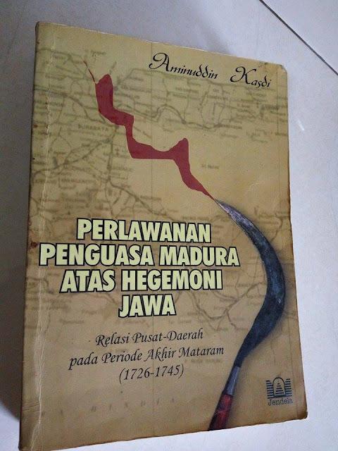 Perlawanan Penguasa Madura atas Hegemoni Jawa