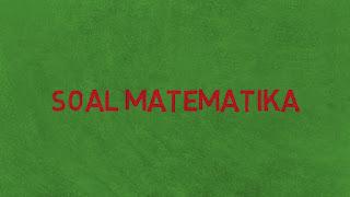 Kumpulan Soal Matematika SMA