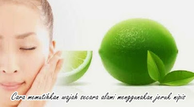 Cara memutihkan wajah secara alami menggunakan jeruk nipis