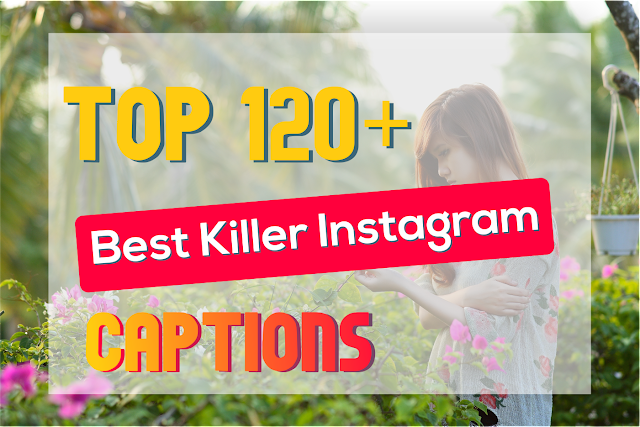 Top 120+ Best Killer Instagram Captions You Can Use for Your Photos_Searching for Viral Instagram Captions?