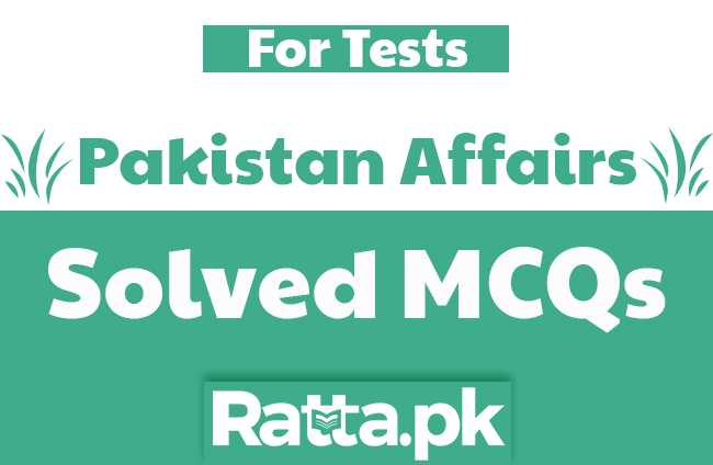 Pakistan Affairs mcqs with Answers pdf for NTS, CSS, FPSC and PPSC