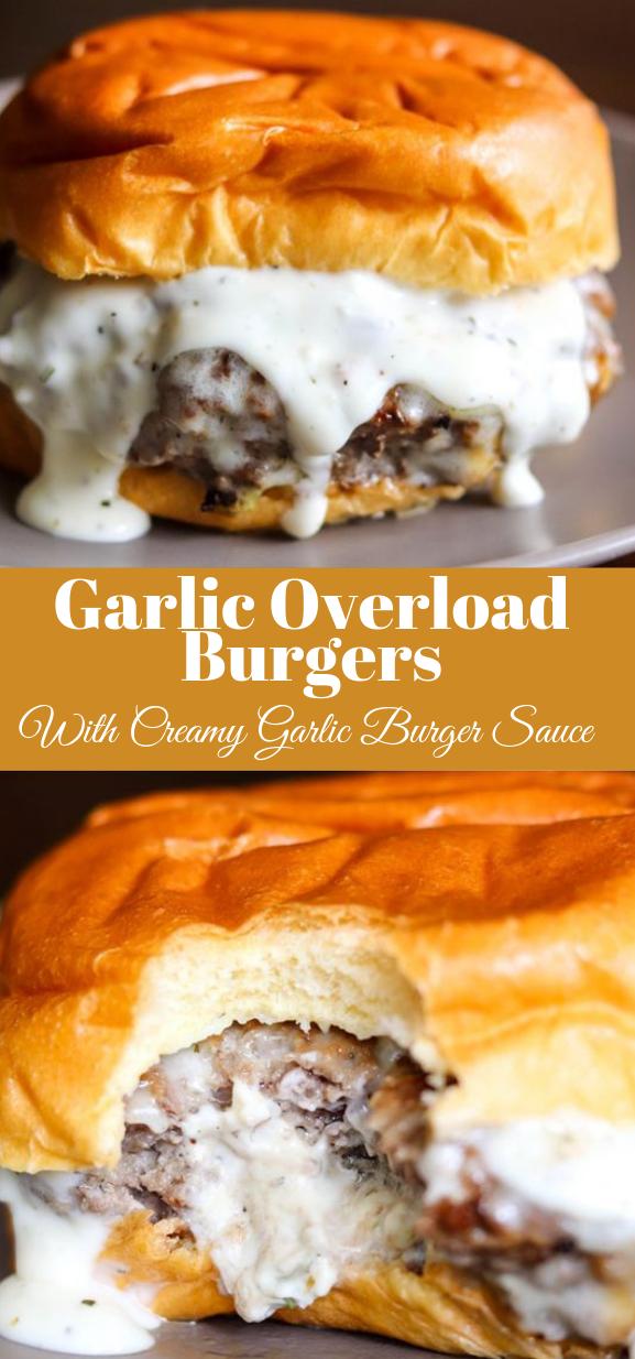 GARLIC OVERLOAD BURGERS WITH CREAMY GARLIC BURGER SAUCE #dinner #garlic