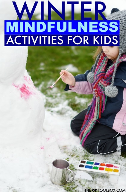 These winter mindfulness activities for kids use snowman activities, snow activities, and other winter mindfulness activities to improve focus, attention, self-awareness, coping skills, and self-regulation.
