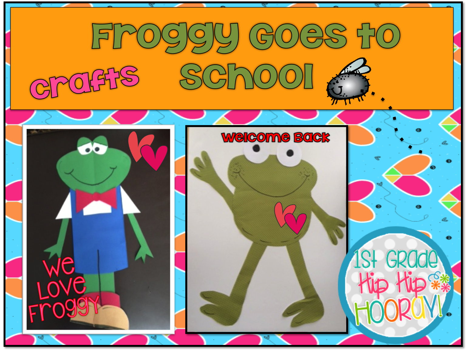 1st Grade Hip Hip Hooray Froggy Goes To School