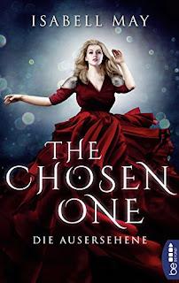 The Chosen One - Die Ausersehene von Isabell May