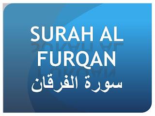 Teks Bacaan Surat Al Furqan Arab Latin dan Terjemahannya