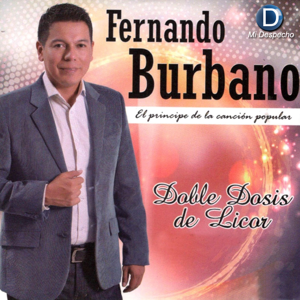Fernando Burbano Doble Dosis De Licor