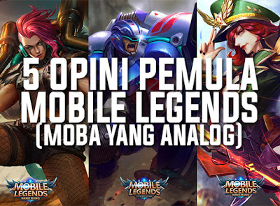 5 Opini Pemula Game Mobile Legends Moba Yang Analog