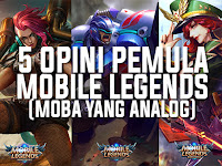 5 Opini Pemula Game Mobile Legends (Moba Yang Analog)