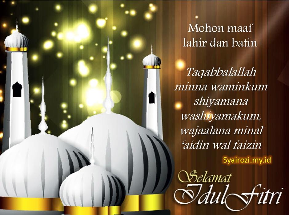 Kumpulan Ucapan Selamat Hari Raya Idul Fitri Ahmad Syairozi